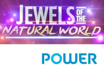 Power lanza la serie ´Jewels of the Natural World´