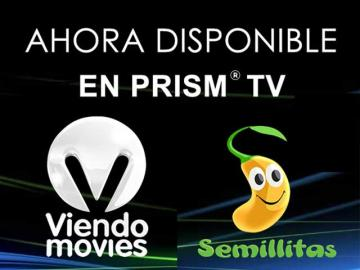 ViendoMovies y Semillitas, ahora disponibles en Prism TV